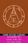 A Guide to Dark Sorcery (O9A Website Archive 2012)