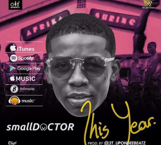 [Music] Small Doctor – This Year | @iam_smalldoctor