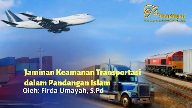 Jaminan Keamanan Transportasi dalam Pandangan Islam