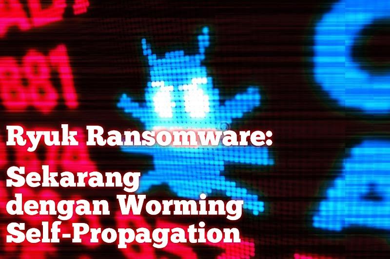 Ryuk Ransomware: Sekarang dengan Worming Self-Propagation