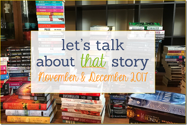 Let's Talk About That Story: November & December 2017 | About That Story
