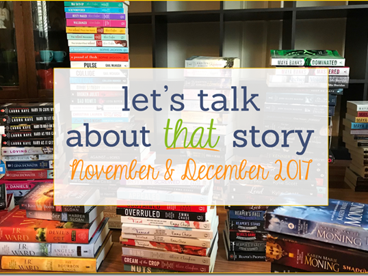Let's Talk About That Story: November & December 2017