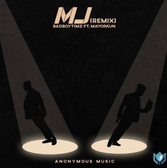 Music: BadBoyTimz Ft Mayorkun – MJ (Remix)