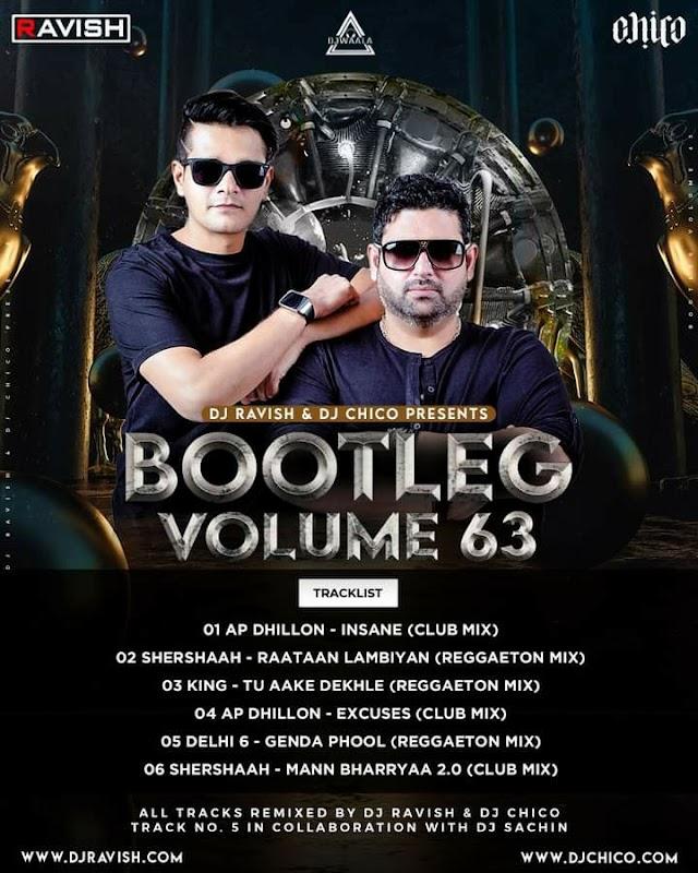 BOOTLEG VOLUME 63 (THE ALBUM) - DJ RAVISH & DJ CHICO
