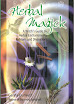 Gerina Dunwich - Herbal Magick A Witchs Guide to Herbal Enchantments Folklore and Divinations