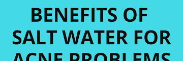 Benefits of Salt Water for Acne Problems