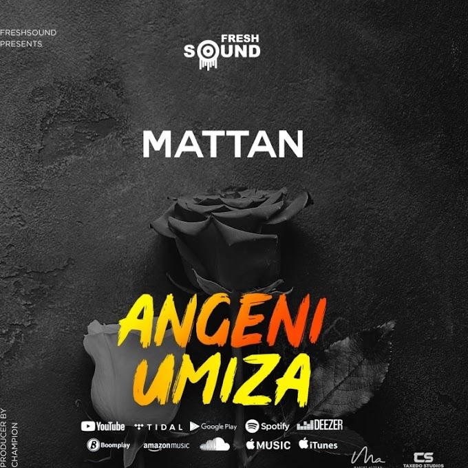 Mattan - Angeniumiza | Download Audio