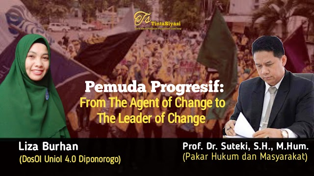 Pemuda Progresif: From The Agent of Change to The Leader of Change