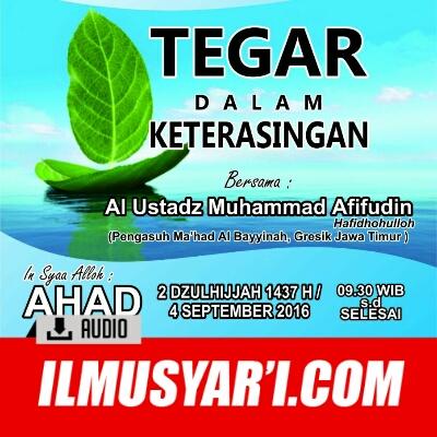 [AUDIO] Tegar Dalam Keterasingan - Ustadz Muhammad Afifuddin