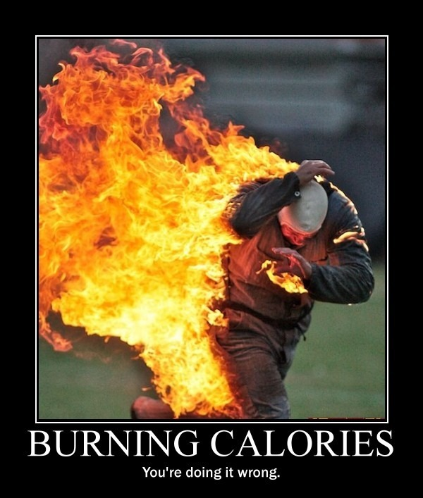 Burning Calories.. You're Doing It Wrong