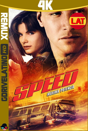 Speed: Máxima potencia (1994) BDRemux 4K Latino-Ingles MKV
