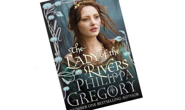 The Lady of the Rivers by Philippa Gregory book cover