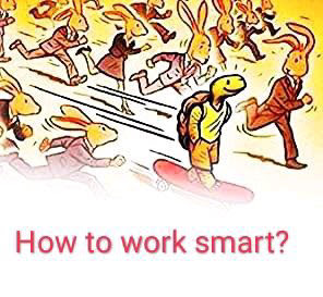 How to work smart?