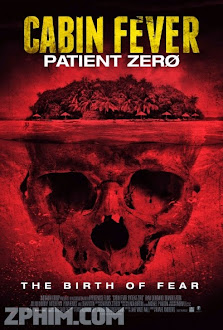 Trạm Dừng Tử Thần 3 - Cabin Fever: Patient Zero (2014) Poster