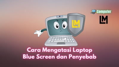 penyebab laptop blue screen windows 10