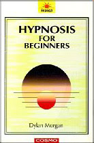 Cover of Dylan Morgan's Book Hypnosis For Beginners