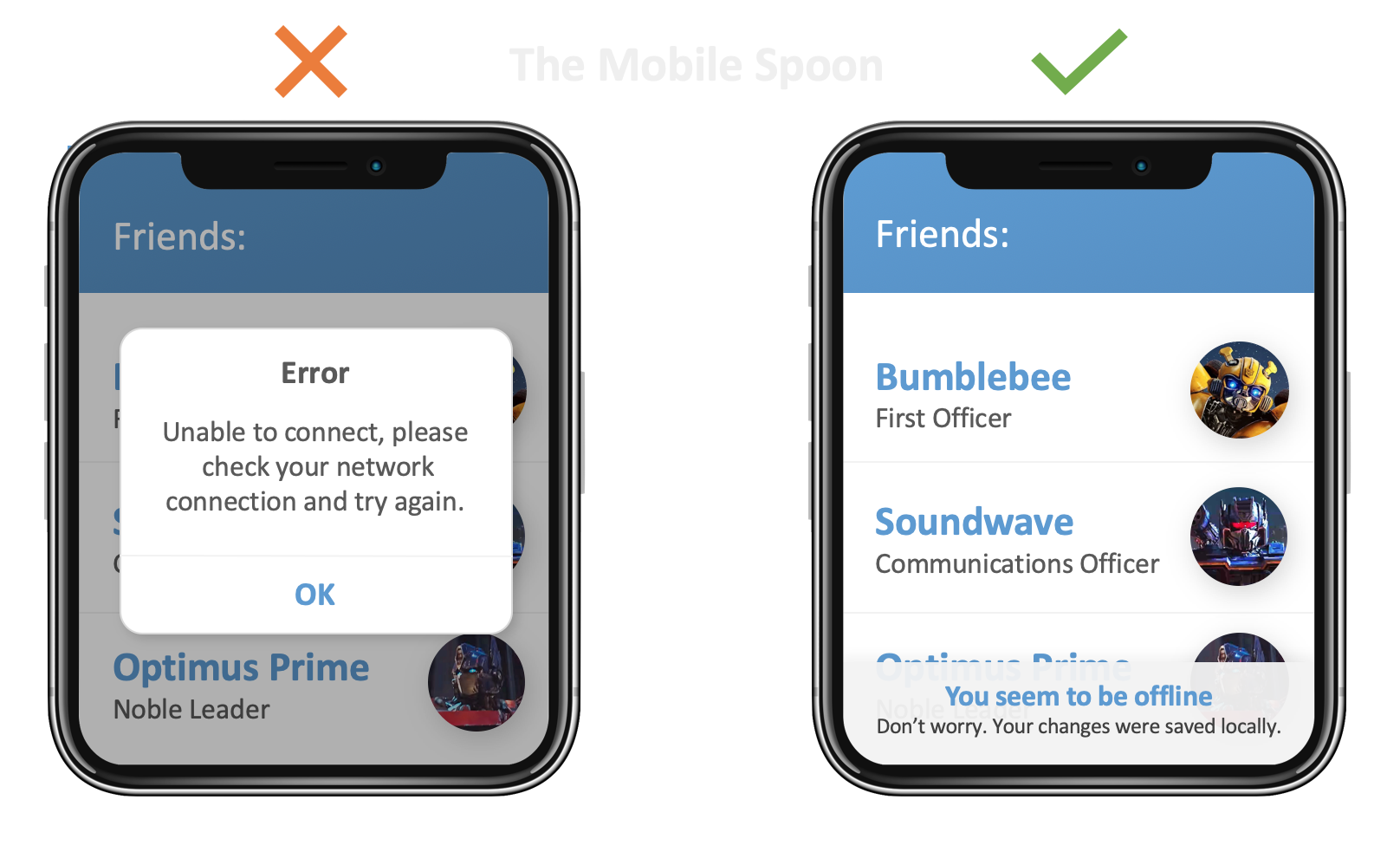 Design your app for interruptions: incoming calls, push notifications, occasional disconnections.