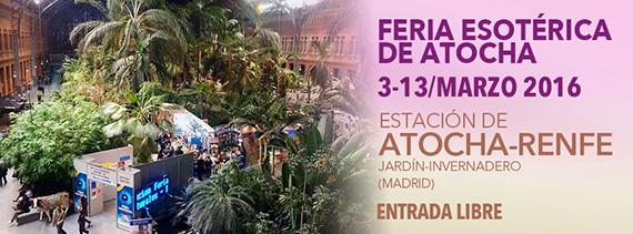 Feria Esotérica y Alternativa, en la Estación de Atocha del 3 al 13 de marzo 2016