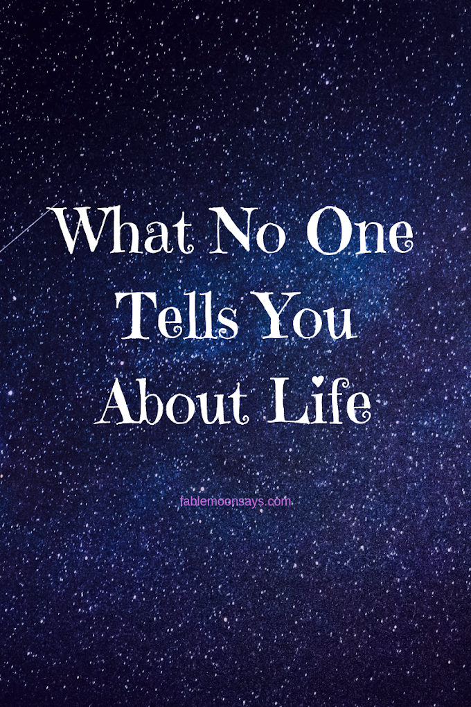 What No One Tells You About Life