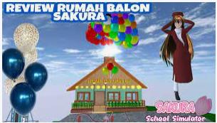 ID Rumah Balon di Sakura School Smulator Dapatkan Disini