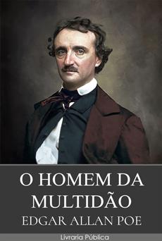 O Homem da Multidão - Edgar Allan Poe