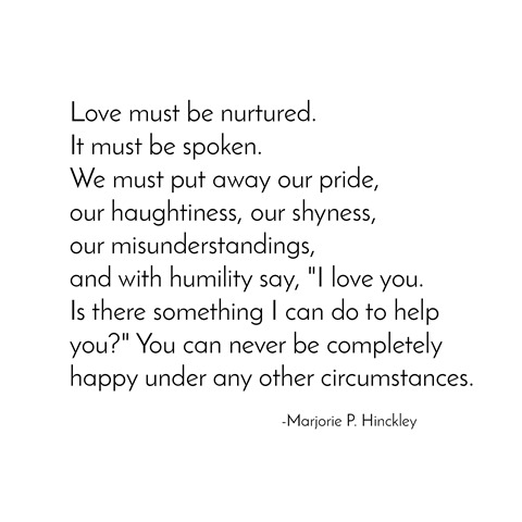 love must be nurtured -- marjorie hinckley