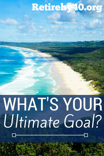 What's Your Ultimate Goal?