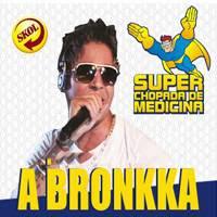 CD A Bronkka - Super Chopada de Medicina - Salvador - BA - 18.08.2012