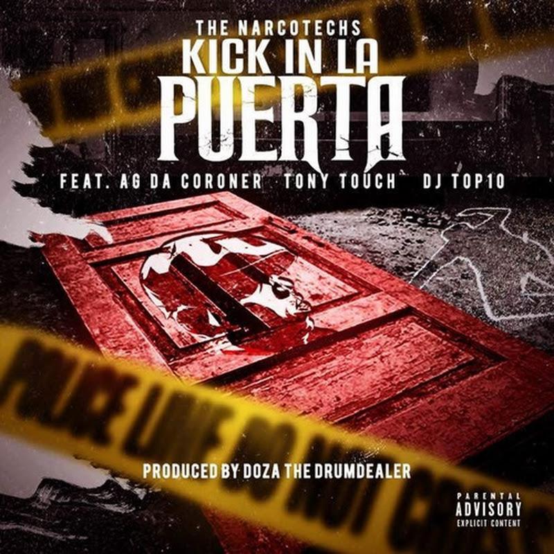 "Narcotechs feat. AG DA Coroner, Tony Touch x DJ Top ""KICK IN LA PUERTA"""