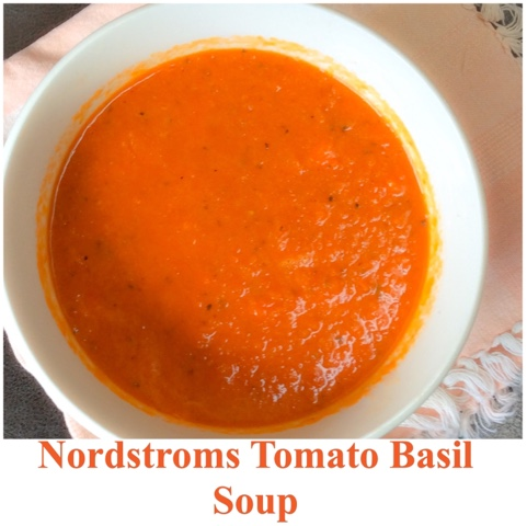 HAPPY HARVEST: Nordstroms Tomato Basil Soup