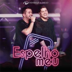 Henrique e Diego – Espelho Meu