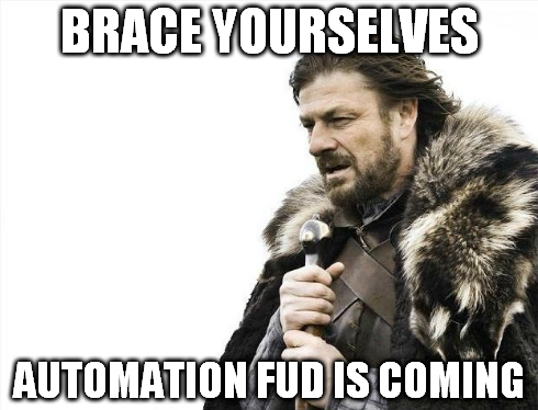 Brace Yourselves, Automation Is Coming meme