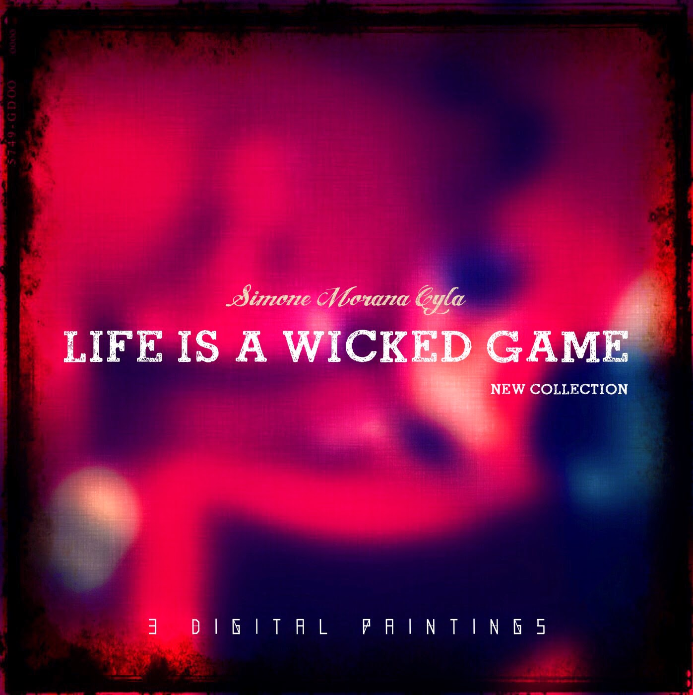 LIFE IS A WICKED GAME - Collection of 3 Digital Paintings - Simone Morana Cyla © 2014