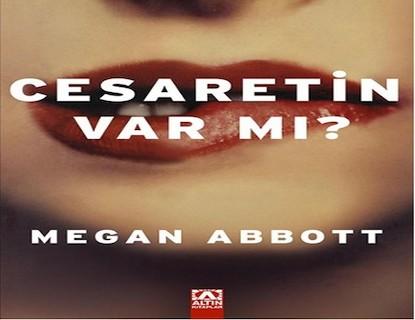 Cesaretin Var mı? – Megan Abbott Pdf