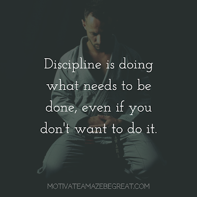 "Quotes About Work Ethic: ""Discipline is doing what needs to be done, even if you don't want to do it."""