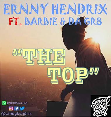 Ernny Hendrix – The Top ft. Barbie & Da Gr8 Mp3 Audio Download