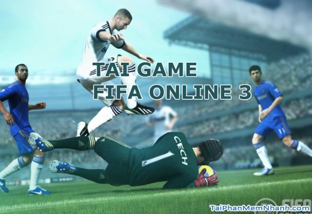 Tải Nhanh bộ cài Game FIFA ONLINE 3 Mới Nhất về máy