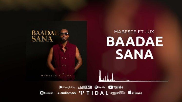 AUDIO | Mabeste ft Jux – Baadae Sana | Download Mp3