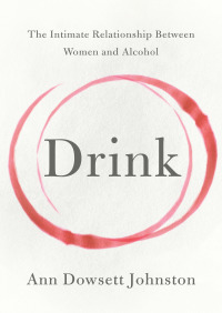 Drink By Ann Dowsett Johnston