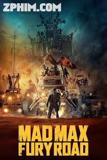 Max Điên: Con Đường Tử Thần - Mad Max: Fury Road (2015) Poster