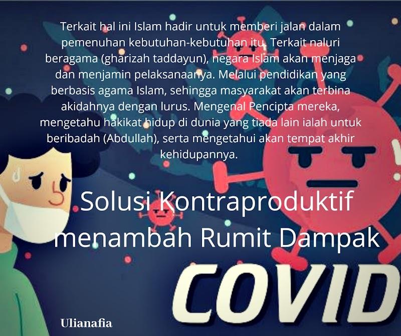 Solusi Kontraproduktif Menambah Rumit Dampak Covid
