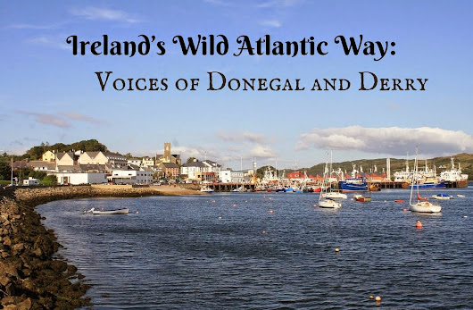 Ireland's Wild Atlantic Way: Voices of Donegal and Derry