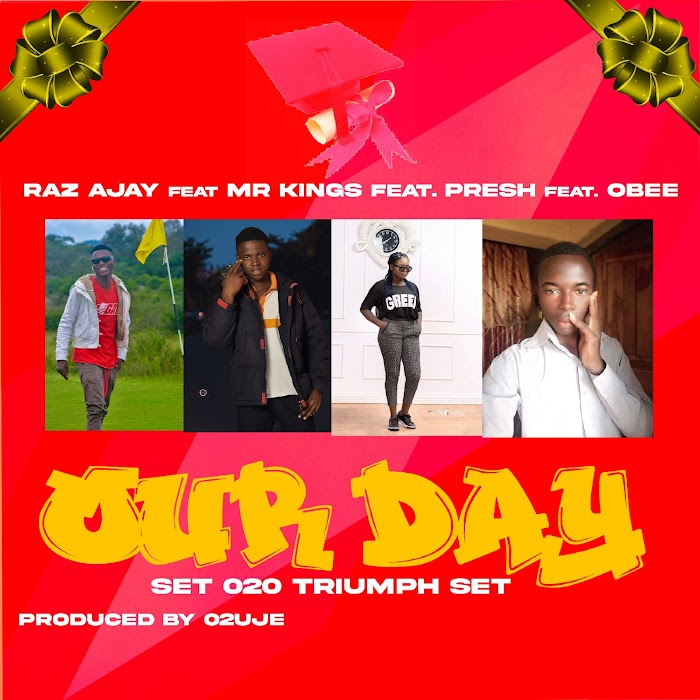 [MUSIC] OUR DAY - Raz Ajay x Mr Kings x Obee (Produced by O2UJE