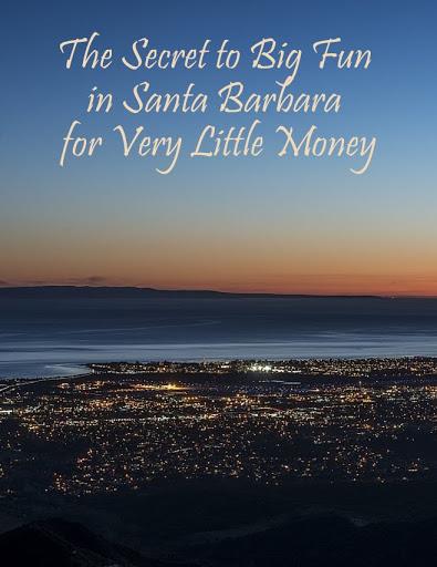 The Secret to Big Fun in Santa Barbara for Very Little Money