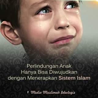 Perlindungan Anak Hanya Bisa Diwujudkan dengan Menerapkan Sistem Islam