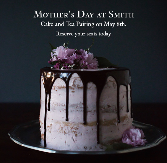 Mother's Day Tea and Cake - Smith Teamaker and Oh Honey Bakes team up on May 8th, 2016