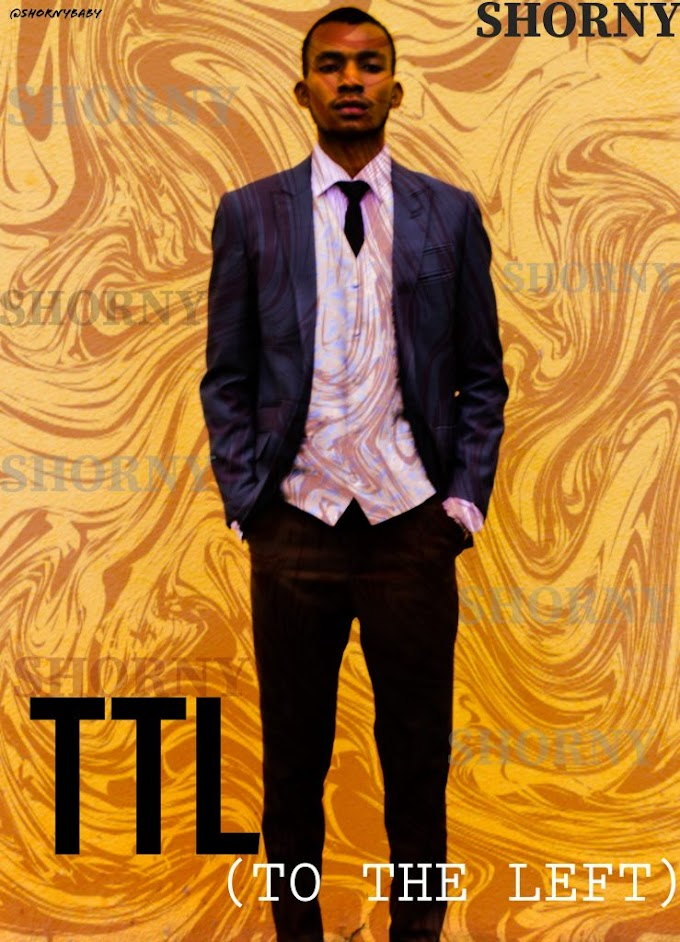 DOWNLOAD: Shorny- TTL (To The Left)