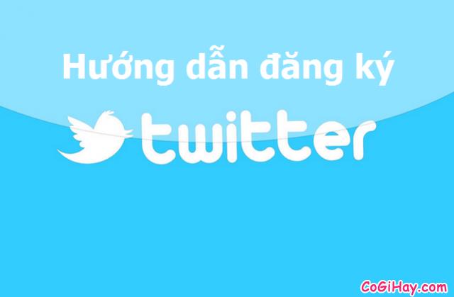 Đăng ký Twitter – Hướng dẫn từng bước chi tiết