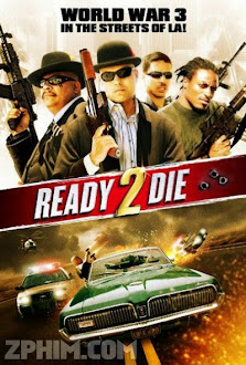 Sẵn Sàng Chết 2 - Ready 2 Die (2014) Poster