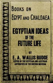 Cover of EA Wallis Budge's Book Egyptian Ideas Of The Future Life